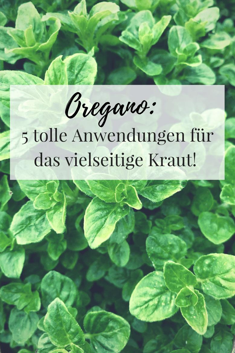 Oregano, fünf tolle Anwendungen