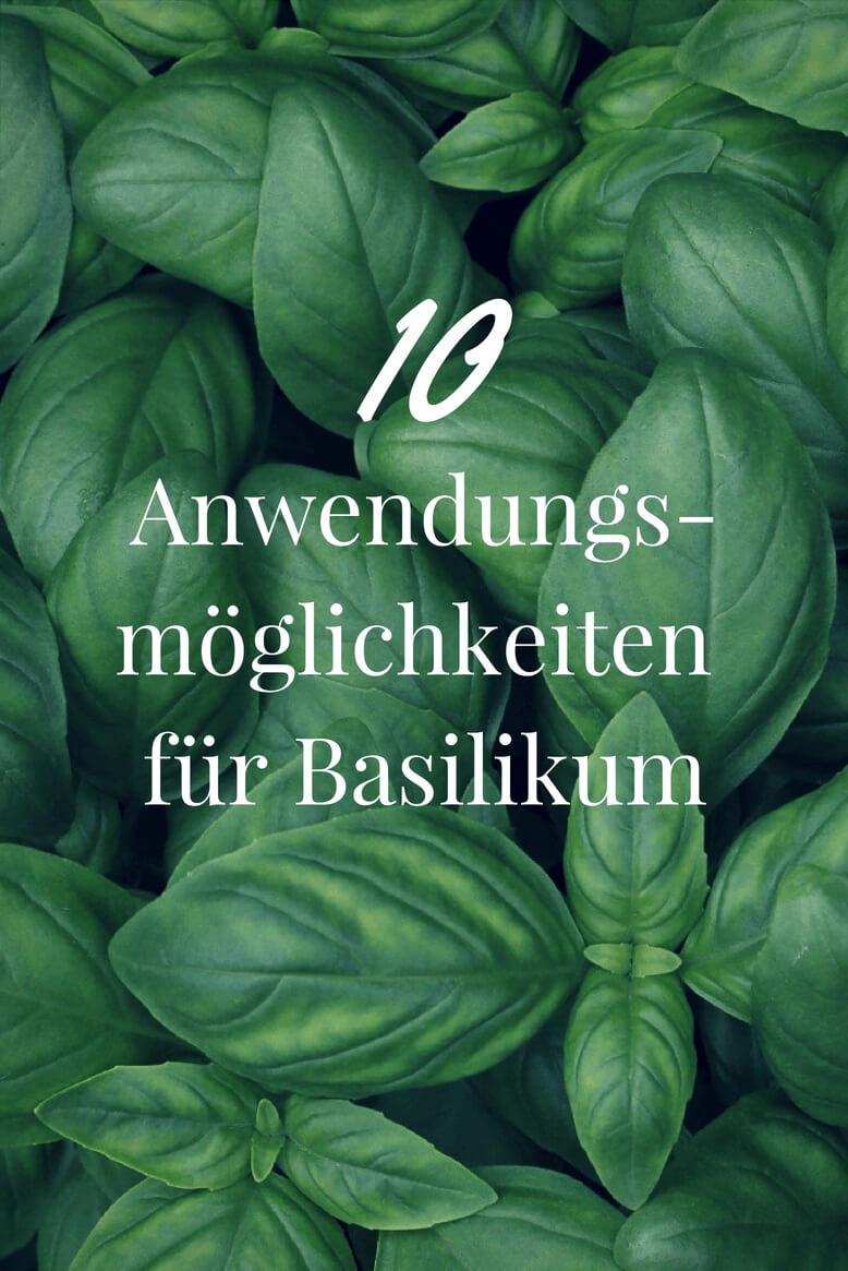 10 Anwendungsmöglichkeiten für Basilikum